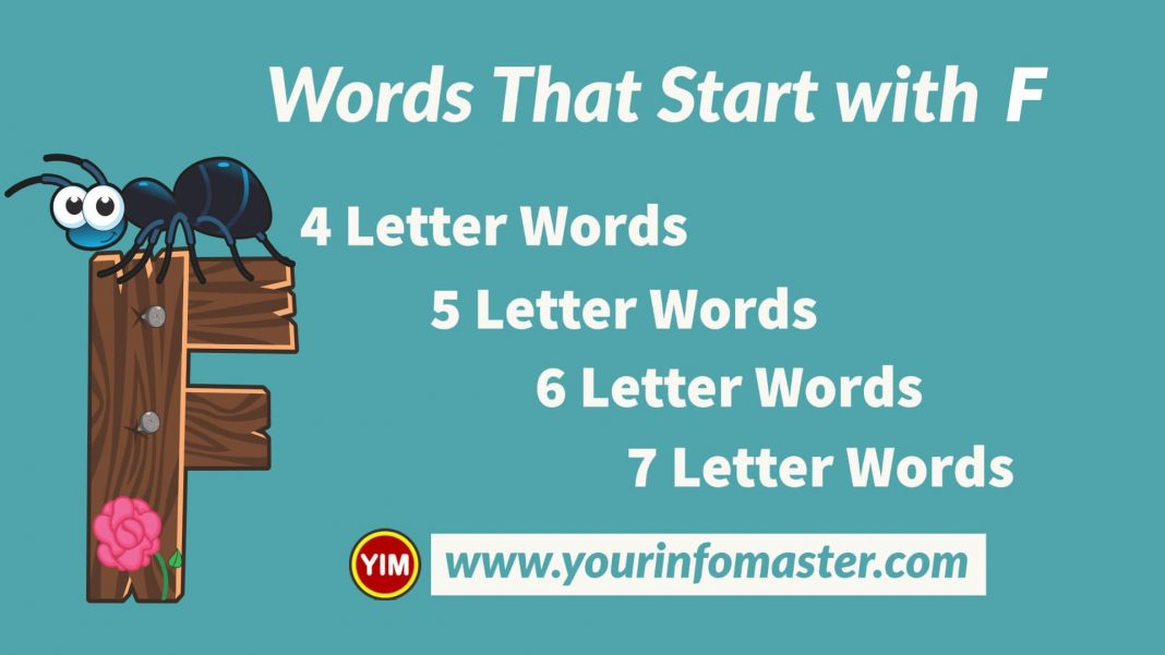 4 letter words, 4 letter words that start with F, 5 letter words, 5 letter words that start with F, 6 letter words, 6 letter words that start with F, 7 letter words, 7 letter words that start with F, Awesome Cool Words, christmas words that start with F, cool words, describing words that start with F, descriptive words that start with F, english words, F words, Five Letter Words Starting with F, good words that start with F, nice words that start with F, positive words that start with F, unique words, word dictionary, Words That Start with F, words that start with F to describe someone
