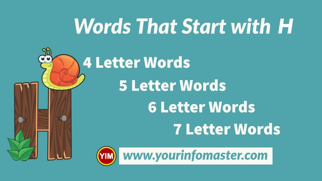 4 letter words, 4 letter words that start with H, 5 letter words, 5 letter words that start with H, 6 letter words, 6 letter words that start with H, 7 letter words, 7 letter words that start with H, Awesome Cool Words, christmas words that start with H, cool words, describing words that start with H, descriptive words that start with H, english words, Five Letter Words Starting with H, good words that start with H, H words, nice words that start with H, positive words that start with H, unique words, word dictionary, Words That Start with H, words that start with H to describe someone