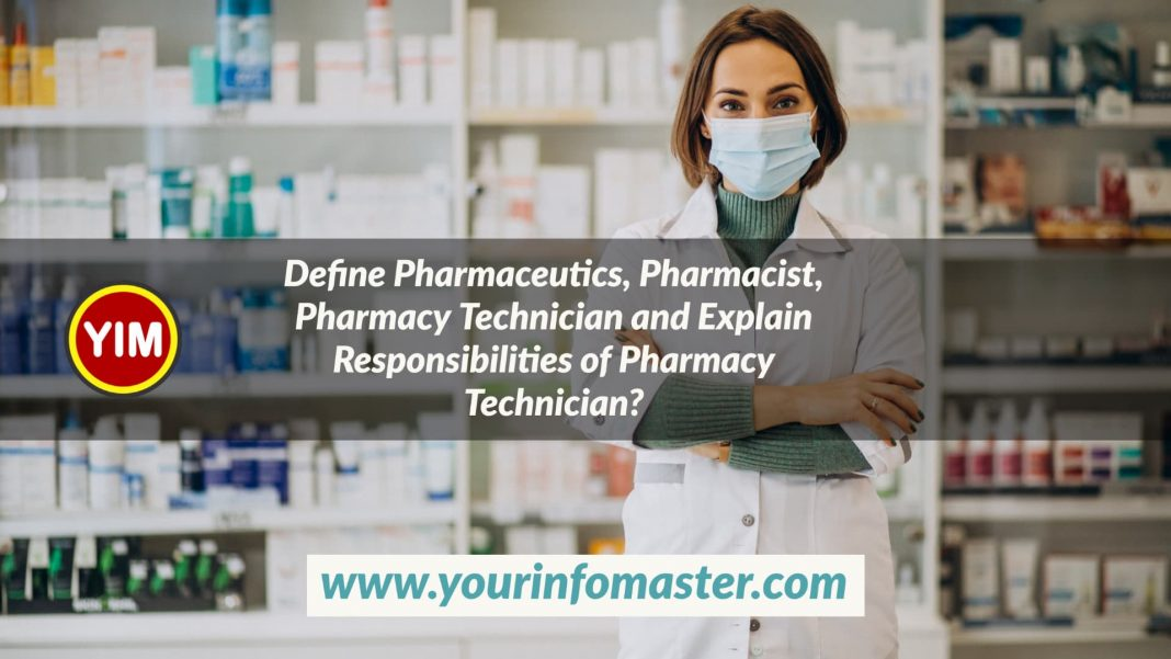 Category - B, Pharmaceutics, Pharmacist, Pharmacy Technician, Responsibilities of Pharmacy Technician
