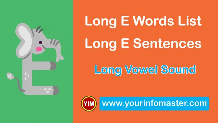 awesome words, cool long words, cool words, e words, Learning Spellings, Long E sound words, Long E words, Long E Words List, Long E Words Worksheets, Long versus Short Vowels, Long Vowel, Long Vowel Examples, Long Vowel Sound, Long Vowel Sounds Examples, Using Long Vowel Sounds, Vowel E Sound, Vowel Pronunciation, What is a Vowel, word of the day for kids