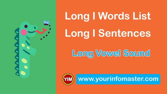 awesome words, cool long words, cool words, i words, Learning Spellings, Long I sound words, Long I words, Long I Words List, Long I Words Worksheets, Long versus Short Vowels, Long Vowel, Long Vowel Examples, Long Vowel Sound, Long Vowel Sounds Examples, Using Long Vowel Sounds, Vowel I Sound, Vowel Pronunciation, What is a Vowel, word of the day for kids