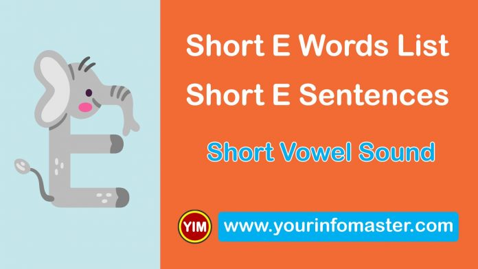 awesome words, cool short words, cool words, e words, Learning Spellings, Long versus Short Vowels, short E sound words, short E words, Short E Words List, Short E Words Worksheets, Short Vowel, Short Vowel Examples, Short Vowel Sound, Short Vowel Sounds Examples, Using Short Vowel Sounds, Vowel E Sound, Vowel Pronunciation, What is a Vowel, word of the day for kids