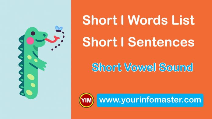 awesome words, cool short words, cool words, i words, Learning Spellings, Long versus Short Vowels, short I sound words, short I words, Short I Words List, Short I Words Worksheets, Short Vowel, Short Vowel Examples, Short Vowel Sound, Short Vowel Sounds Examples, Using Short Vowel Sounds, Vowel I Sound, Vowel Pronunciation, What is a Vowel, word of the day for kids