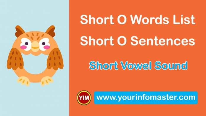 awesome words, cool short words, cool words, Learning Spellings, Long versus Short Vowels, o words, short O sound words, short O words, Short O Words List, Short O Words Worksheets, Short Vowel, Short Vowel Examples, Short Vowel Sound, Short Vowel Sounds Examples, Using Short Vowel Sounds, Vowel O Sound, Vowel Pronunciation, What is a Vowel, word of the day for kids