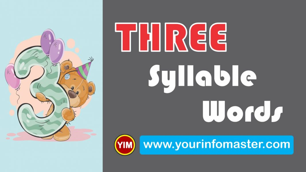 When speaking to a child, it is essential to use as many 3 syllable words as possible. For adults, you may use more than three or four syllable words.