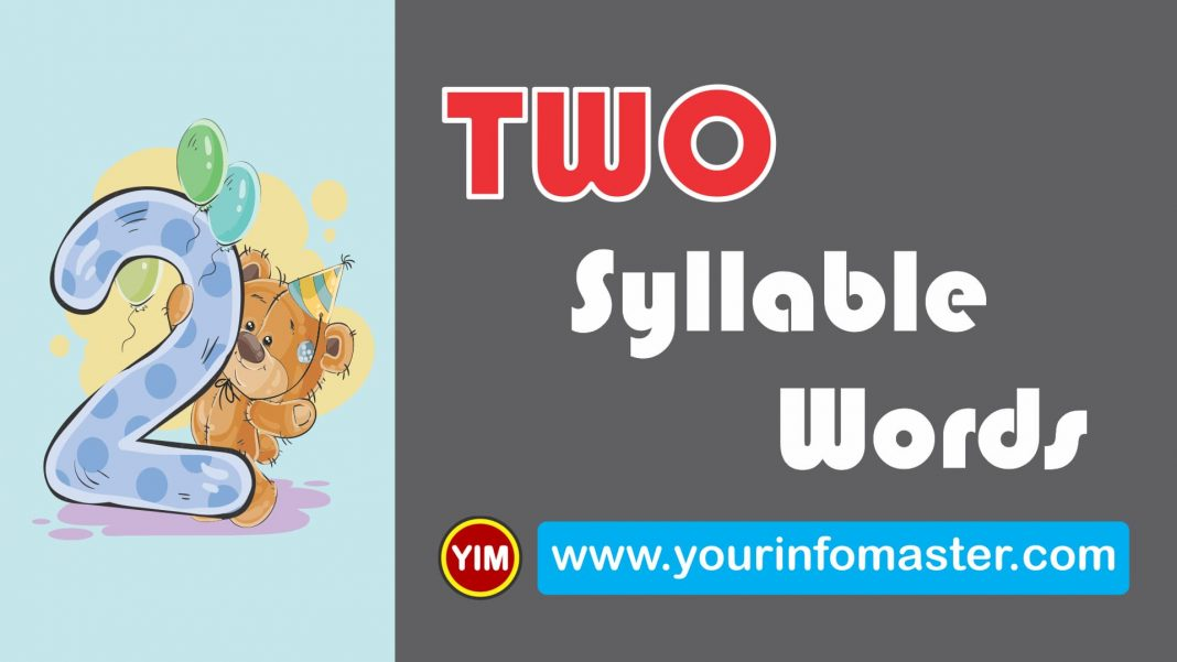 2 syllable, 2 syllable words, awesome words, cool 2 syllable words, cool words, examples of two syllable words, Learning Spellings, Syllable Words Bank, two Syllable Words, two Syllable Words List, two syllable words list pdf, word of the day for kids, Words Bank, words with two syllable, Words Worksheets