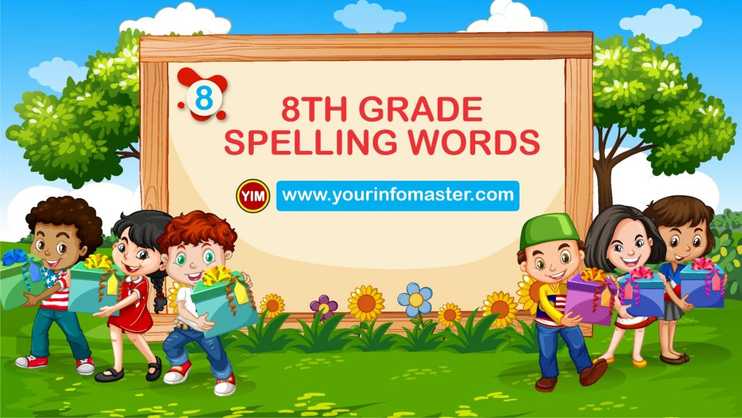 8th grade, 8th grade spelling bee words, 8th grade spelling words, 8th Grade Spelling Words list pdf, awesome words, cool words, eighth grade vocabulary words, examples of 8th Grade Spelling Words, grade 8 spelling words, Learning Spellings, spelling words for 8th grade, vocabulary words, word of the day for kids, Words Bank, Words Worksheets